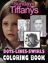 Sundays At Tiffanys Dots Lines Swirls Coloring Book: Sundays At Tiffanys Stunning Activity Color Puzzle Books For Adult Wi...
