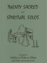 Twenty Sacred and Spiritual Solos for Violin or Flute or Oboe & Piano