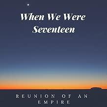 When We Were Seventeen