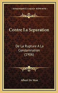 Contre La Separation: De La Rupture A La Condamnation (1906)
