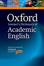 Oxford Learner's Dictionary of Academic English: Helps students learn the language they need to write academic English, whatever their chosen subject