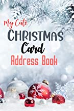 My Cute Christmas Card Address Book: List Record Book with Send and Receive Tracker - have a goog christmas| Beautiful glo...
