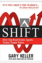 SHIFT: How Top Real Estate Agents Tackle Tough Times Kindle Edition