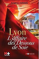 Lyon l'affaire des dessous de soie Broché