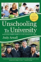 Unschooling To University: Relationships matter most in a world crammed with content