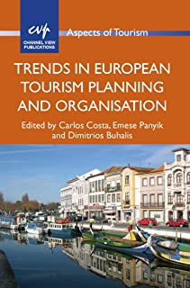 Trends in European Tourism Planning and Organisation (Aspects of Tourism Book 60)