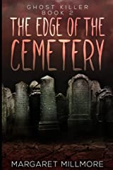 The Edge Of The Cemetery (Ghost Killer Book 2) Paperback