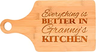 Everything Is Better in Granny's Kitchen Décor Grandma Gift Paddle Shaped Bamboo Cutting Board Bamboo