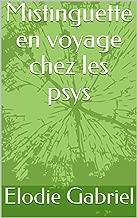 Mistinguette en voyage chez les psys (French Edition)