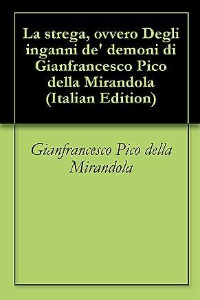 La strega, ovvero Degli inganni de demoni di Gianfrancesco Pico della Mirandola