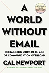 A World Without Email: Reimagining Work in an Age of Communication Overload (English Edition) eBook Kindle