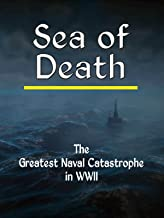 Sea of Death: The Greatest Naval Catastrophe in WWII