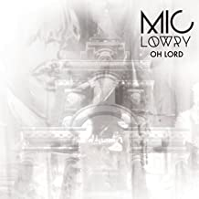 Best oh lord mic lowry Reviews