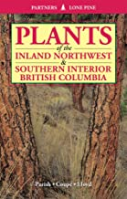 Plants of the Inland Northwest and Southern Interior British Columbia