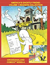 America's Ghostly Friend: Volume 1 Readers Collection: Gwandanaland Comics #2969-A: Economical Black & White Version -- Th...