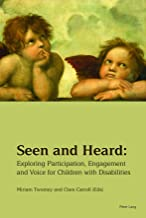 Seen and Heard: Exploring Participation, Engagement and Voice for Children with Disabilities