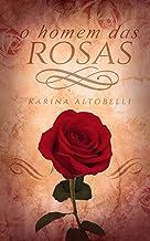 O Homem das Rosas