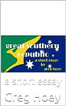 Great Southern Republic: a short essay (English Edition)