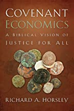 Covenant Economics: A Biblical Vision of Justice for All