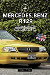 MERCEDES-BENZ R129: MAINTENANCE AND RESTORATION BOOK (English editions) Paperback