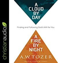 Cloud by Day, a Fire by Night: Finding and Following God's Will for You