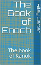 The Book of Enoch: The book of Kanok