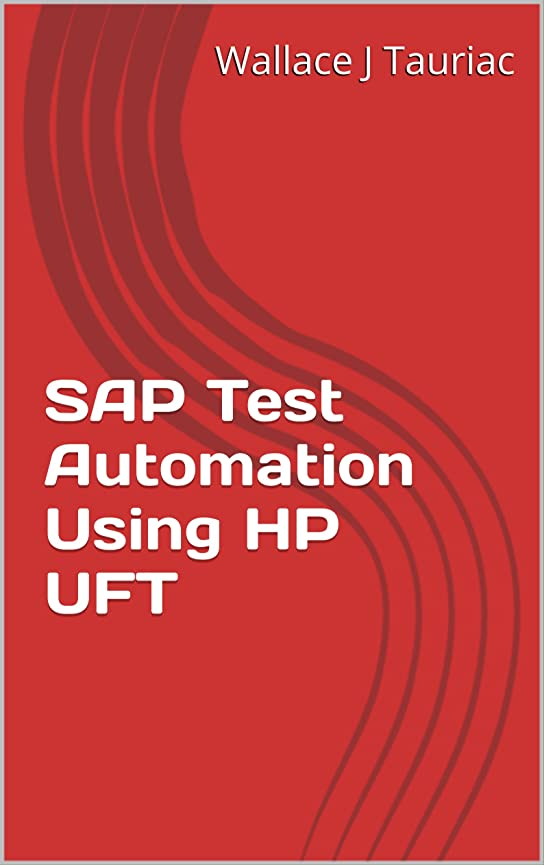 化石被るあそこSAP Test Automation Using HP UFT (English Edition)