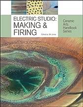 Electric Studio: Making & Firing (Ceramic Arts Handbook Series)