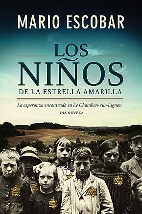 Los niños de la estrella amarilla: La esperanza encontrada en Le Chambon-Sur-Lignon (Spanish...