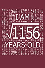 I Am 1156 Years Old: I Am Square Root of 1156 34  Years Old Math Line Notebook