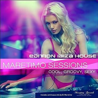 Maretimo Sessions: Edition Ibiza House