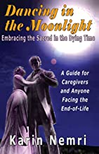 Dancing in the Moonlight: Embracing the Sacred in the Dying Time