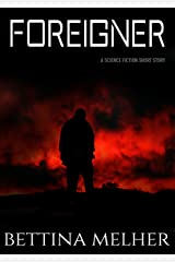 FOREIGNER: A Science Fiction Short Story Kindle Edition