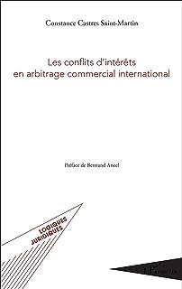 Les conflits d'intérêts en arbitrage commercial international (Logiques juridiques)