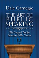 The Art of Public Speaking: The Original Tool for Improving Public Oration (English Edition) eBook Kindle