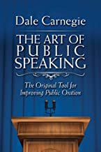 The Art of Public Speaking: The Original Tool for Improving Public Oration (English Edition)