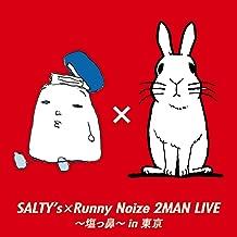 SALTY's × Runny Noize 2MAN LIVE~塩っ鼻~ in 東京