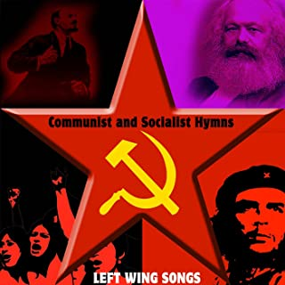 Communist and Socialist Hymns. Left Wing Songs Canciones
