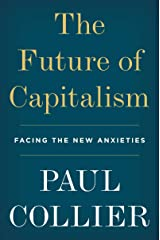 The Future of Capitalism: Facing the New Anxieties Kindle Edition