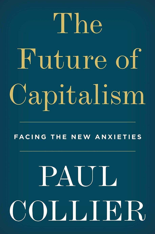 手伝う補正届けるThe Future of Capitalism: Facing the New Anxieties (English Edition)