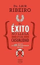 El exito no llega por casualidad (Spanish Edition)