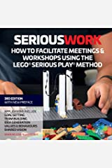 How to Facilitate Meetings & Workshops Using the LEGO Serious Play Method Paperback