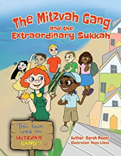The Mitzvah Gang and the Extraordinary Sukkah (Jewish Holiday Books for Children)