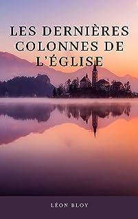Les Dernières Colonnes de l'Église (French Edition)