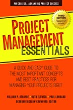 Project Management Essentials: A Quick and Easy Guide to the Most Important Concepts and Best Practices for Managing Your Projects Right