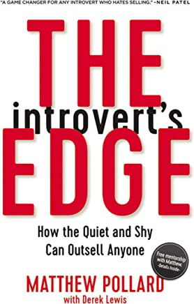 The Introverts Edge: How the Quiet and Shy Can Outsell Anyone