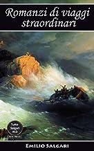 Romanzi di viaggi straordinari: I naufragatori dell'Oregon La capitana del Yucatan I naviganti della Meloria La Gemma del ...