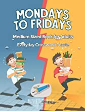 Mondays to Fridays   Everyday Crossword Puzzle   Medium Sized Book for Adults