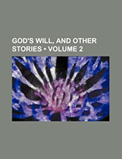 God's Will, and Other Stories (Volume 2)