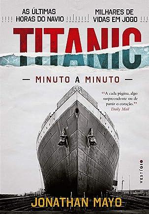 Titanic: Minuto a minuto
